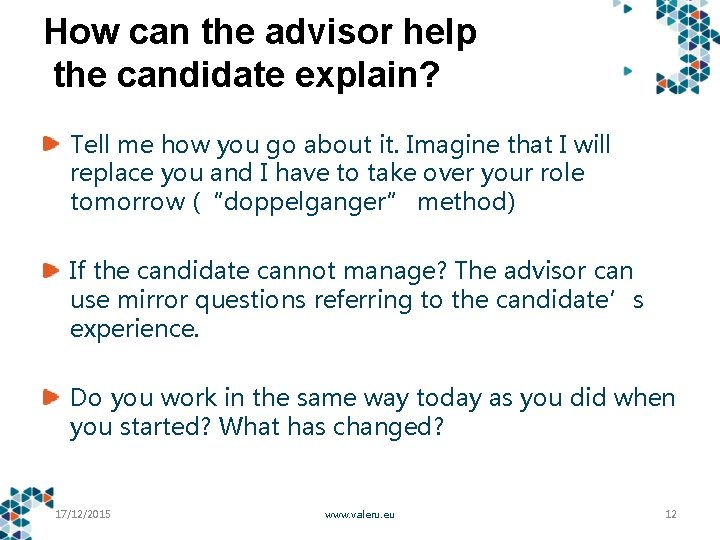 How can the advisor help the candidate explain? Tell me how you go about