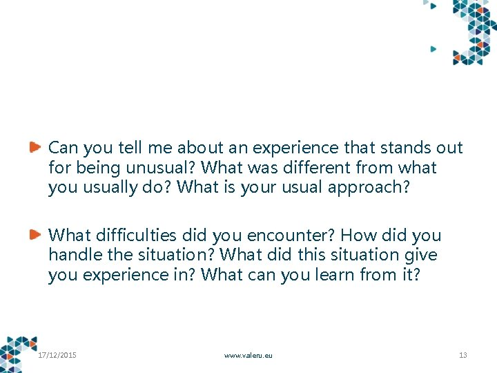 Can you tell me about an experience that stands out for being unusual? What