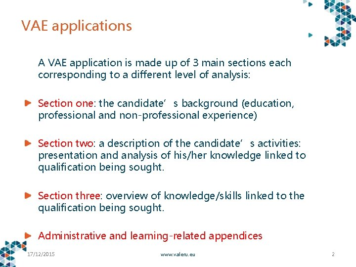 VAE applications A VAE application is made up of 3 main sections each corresponding