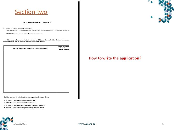 Section two How to write the application? 17/12/2015 www. valeru. eu 8