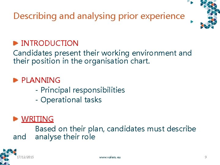Describing and analysing prior experience INTRODUCTION Candidates present their working environment and their position