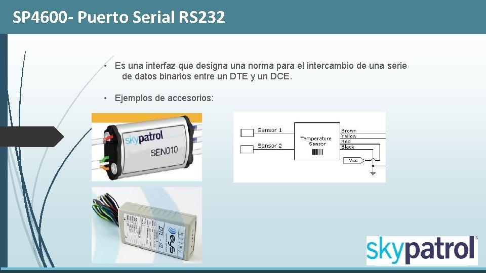 SP 4600 - Puerto Serial RS 232 • Es una interfaz que designa una