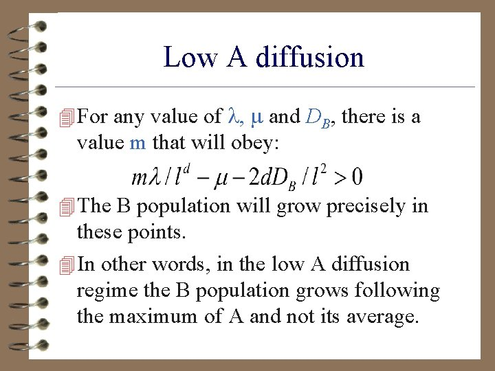 Low A diffusion 4 For any value of , and DB, there is a