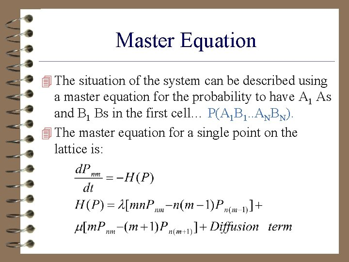 Master Equation 4 The situation of the system can be described using a master