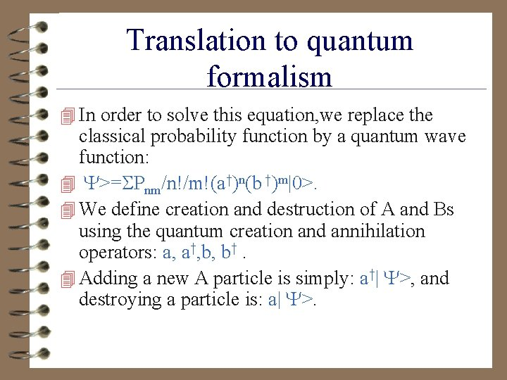 Translation to quantum formalism 4 In order to solve this equation, we replace the