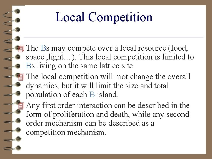 Local Competition 4 The Bs may compete over a local resource (food, space ,