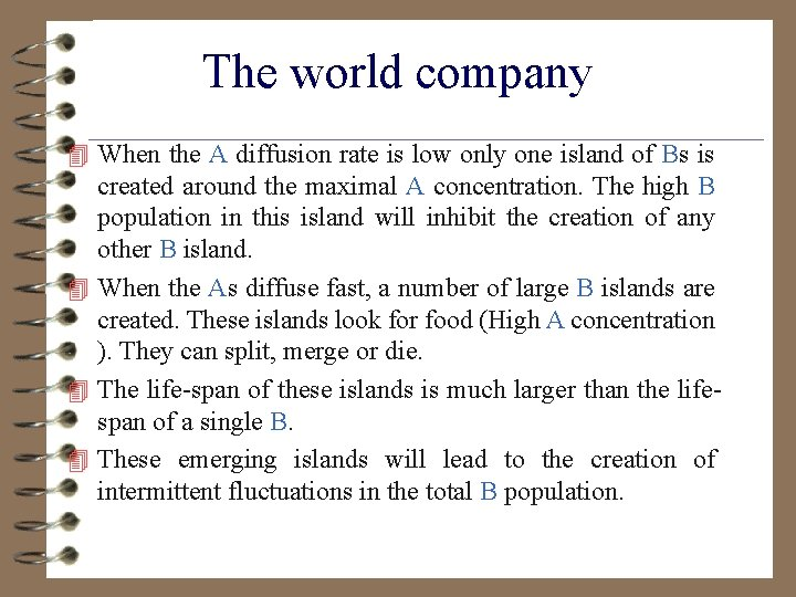 The world company 4 When the A diffusion rate is low only one island