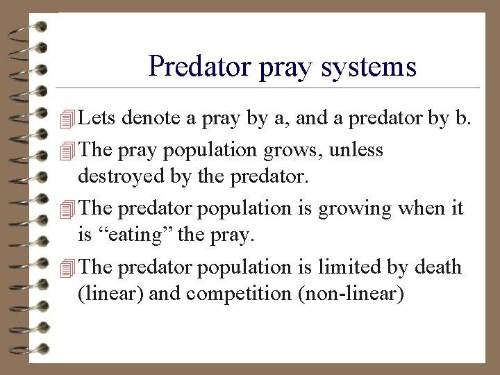Predator pray systems 4 Lets denote a pray by a, and a predator by