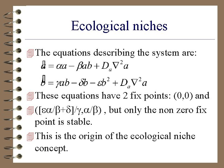 Ecological niches 4 The equations describing the system are: 4 These equations have 2