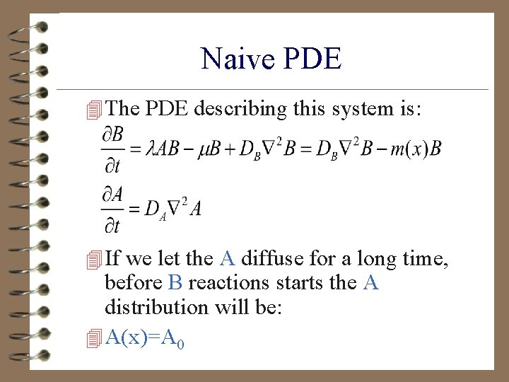 Naive PDE 4 The PDE describing this system is: 4 If we let the