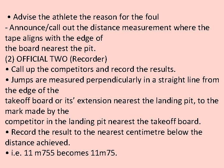 • Advise the athlete the reason for the foul ‐ Announce/call out the