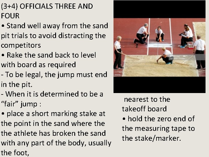 (3+4) OFFICIALS THREE AND FOUR • Stand well away from the sand pit trials