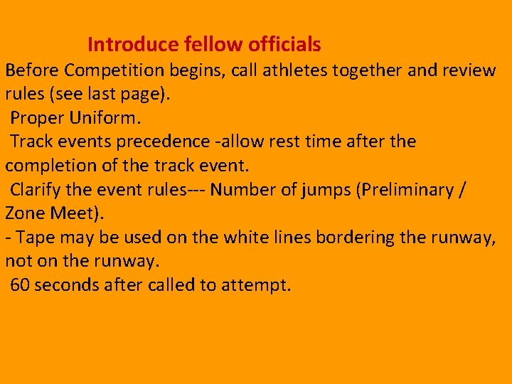 Introduce fellow officials Before Competition begins, call athletes together and review rules (see last
