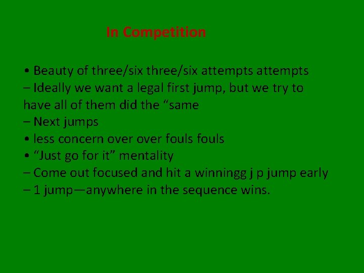 In Competition • Beauty of three/six attempts – Ideally we want a legal first