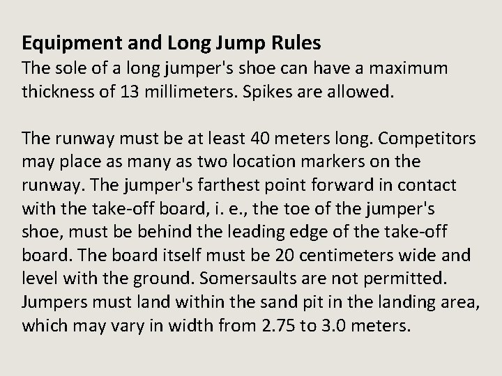 Equipment and Long Jump Rules The sole of a long jumper's shoe can have