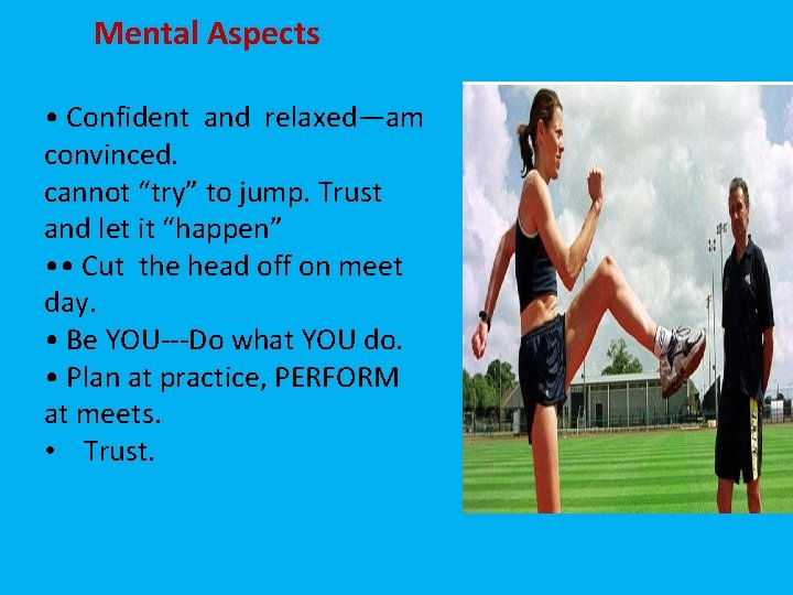 """Mental Aspects • Confident and relaxed—am convinced. cannot """"try"""" to jump. Trust and let"""