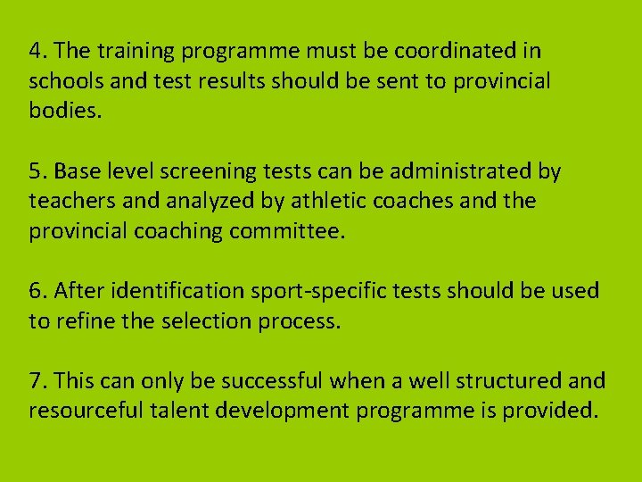 4. The training programme must be coordinated in schools and test results should be