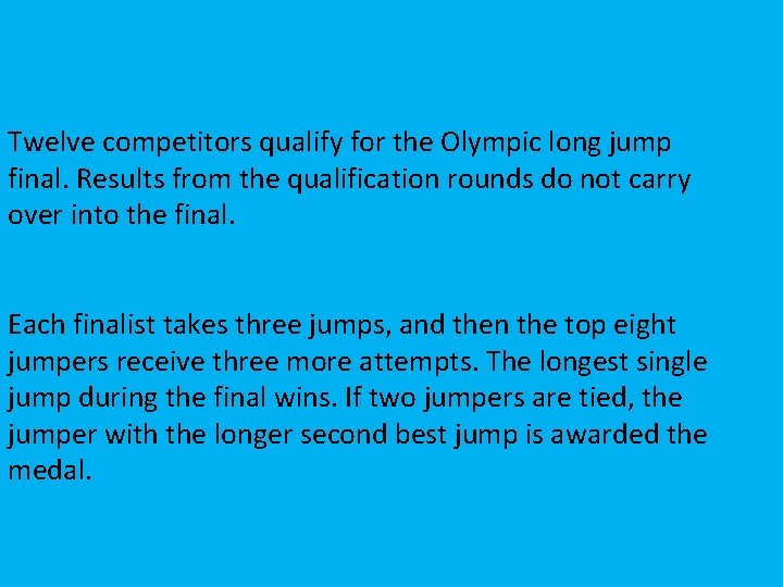 Twelve competitors qualify for the Olympic long jump final. Results from the qualification rounds