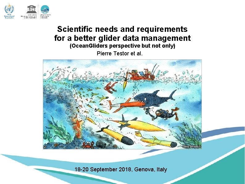 Scientific needs and requirements for a better glider data management (Ocean. Gliders perspective but