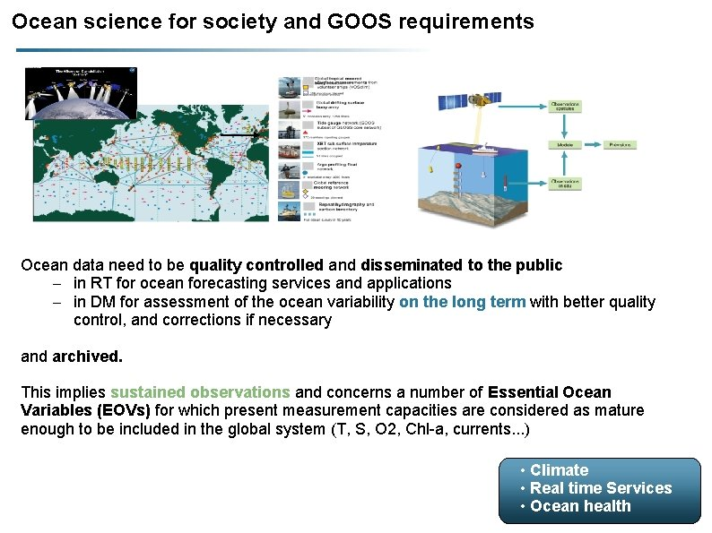 Ocean science for society and GOOS requirements Ocean data need to be quality controlled