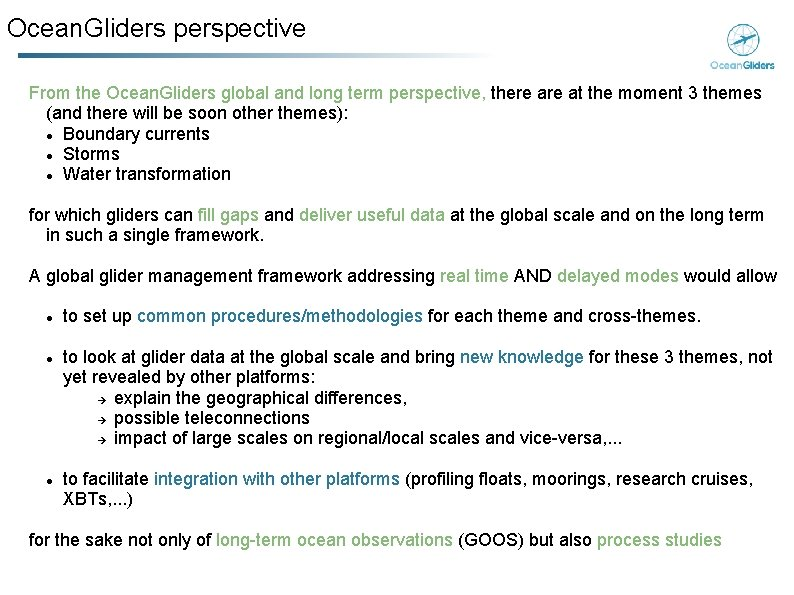 Ocean. Gliders perspective From the Ocean. Gliders global and long term perspective, there at