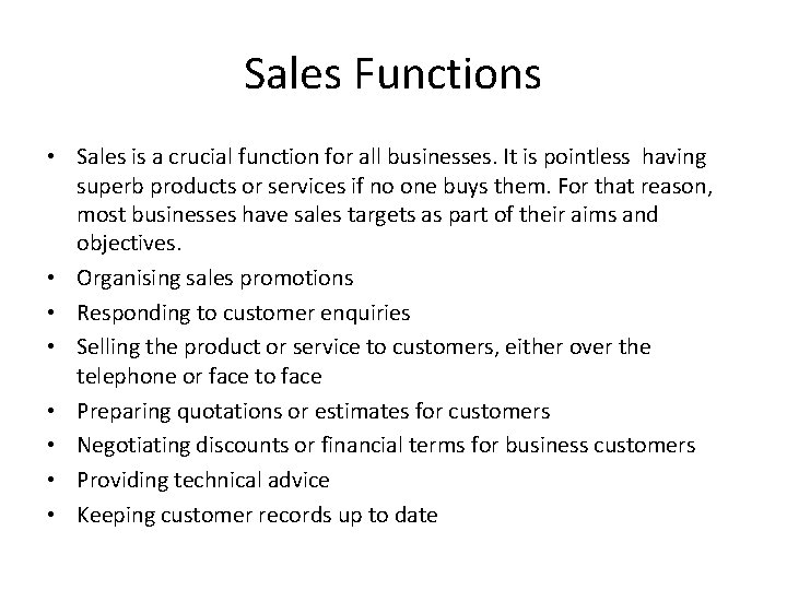 Sales Functions • Sales is a crucial function for all businesses. It is pointless