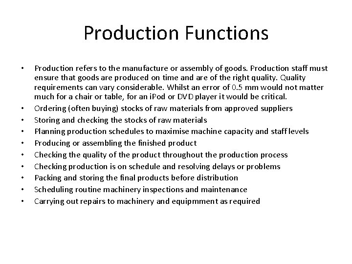 Production Functions • • • Production refers to the manufacture or assembly of goods.