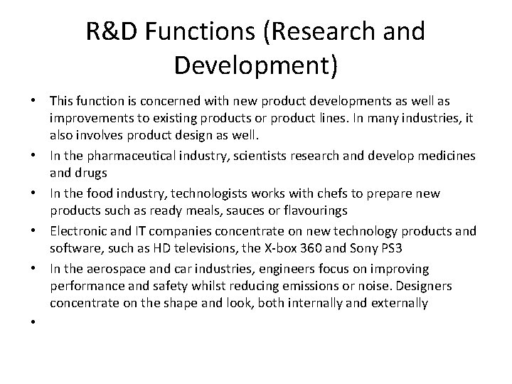 R&D Functions (Research and Development) • This function is concerned with new product developments