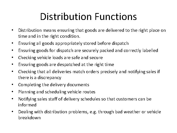 Distribution Functions • Distribution means ensuring that goods are delivered to the right place