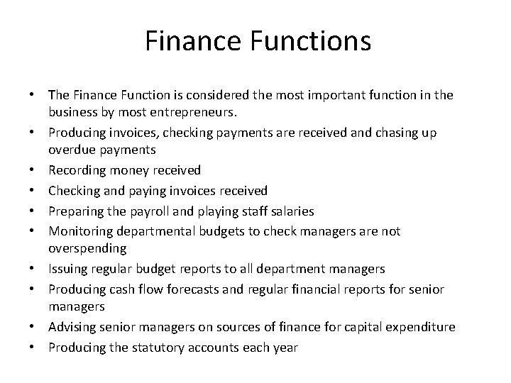 Finance Functions • The Finance Function is considered the most important function in the