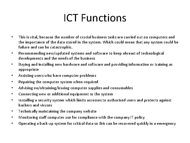 ICT Functions • • • This is vital, because the number of crucial business