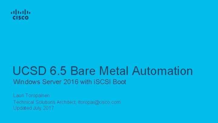 UCSD 6. 5 Bare Metal Automation Windows Server 2016 with i. SCSI Boot Lauri