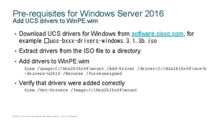 Pre-requisites for Windows Server 2016 Add UCS drivers to Win. PE. wim • Download