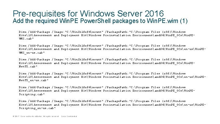 Pre-requisites for Windows Server 2016 Add the required Win. PE Power. Shell packages to
