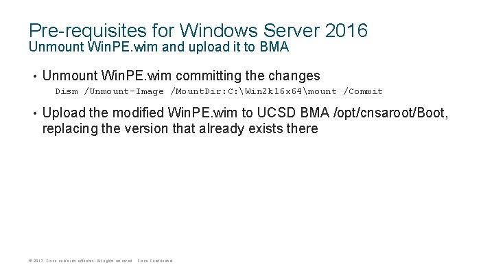 Pre-requisites for Windows Server 2016 Unmount Win. PE. wim and upload it to BMA