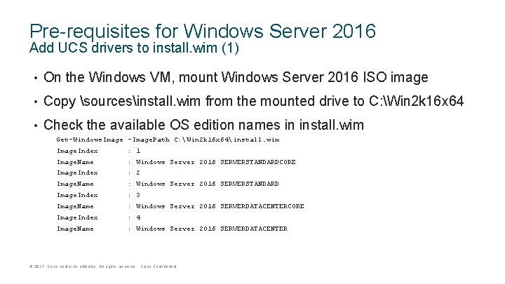 Pre-requisites for Windows Server 2016 Add UCS drivers to install. wim (1) • On