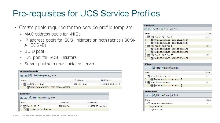 Pre-requisites for UCS Service Profiles • Create pools required for the service profile template