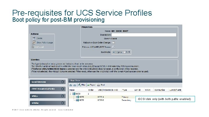 Pre-requisites for UCS Service Profiles Boot policy for post-BM provisioning i. SCSI disk only
