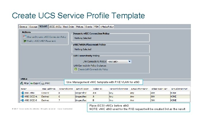 Create UCS Service Profile Template Use Management v. NIC template with PXE VLAN for