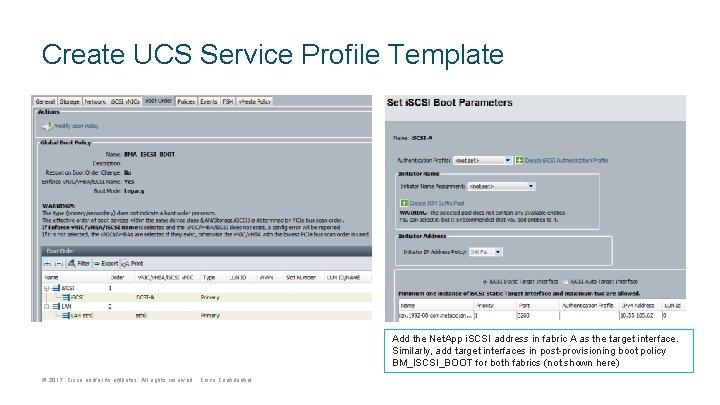 Create UCS Service Profile Template Add the Net. App i. SCSI address in fabric