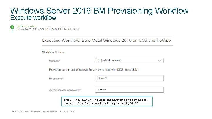 Windows Server 2016 BM Provisioning Workflow Execute workflow This workflow has user inputs for