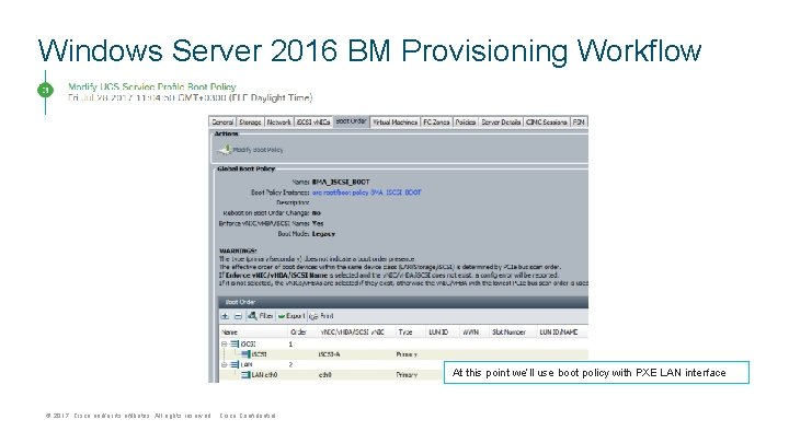 Windows Server 2016 BM Provisioning Workflow At this point we'll use boot policy with