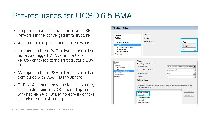 Pre-requisites for UCSD 6. 5 BMA • Prepare separate management and PXE networks in