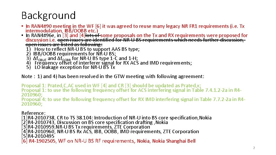 Background • In RAN 4#90 meeting in the WF [6] it was agreed to