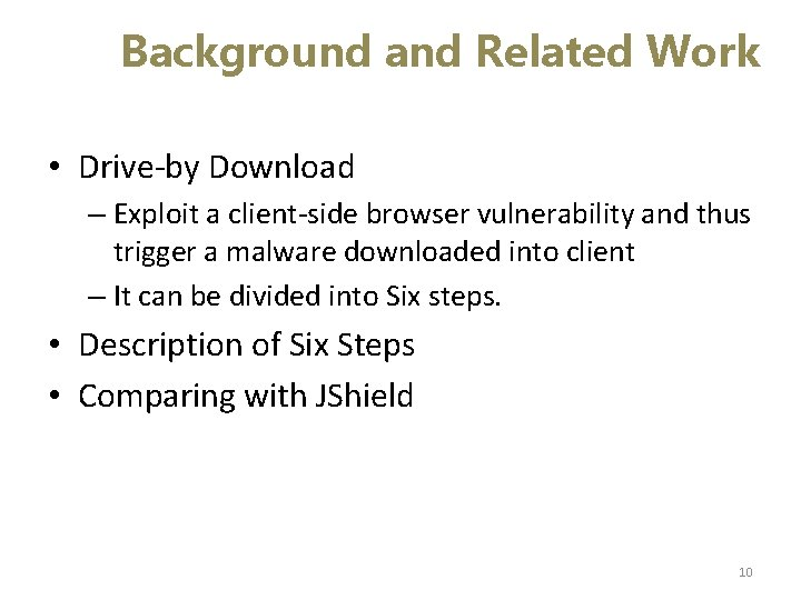 Background and Related Work • Drive-by Download – Exploit a client-side browser vulnerability and