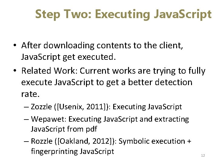 Step Two: Executing Java. Script • After downloading contents to the client, Java. Script
