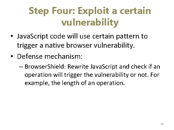 Step Four: Exploit a certain vulnerability • Java. Script code will use certain pattern