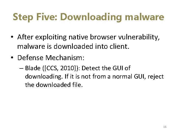 Step Five: Downloading malware • After exploiting native browser vulnerability, malware is downloaded into