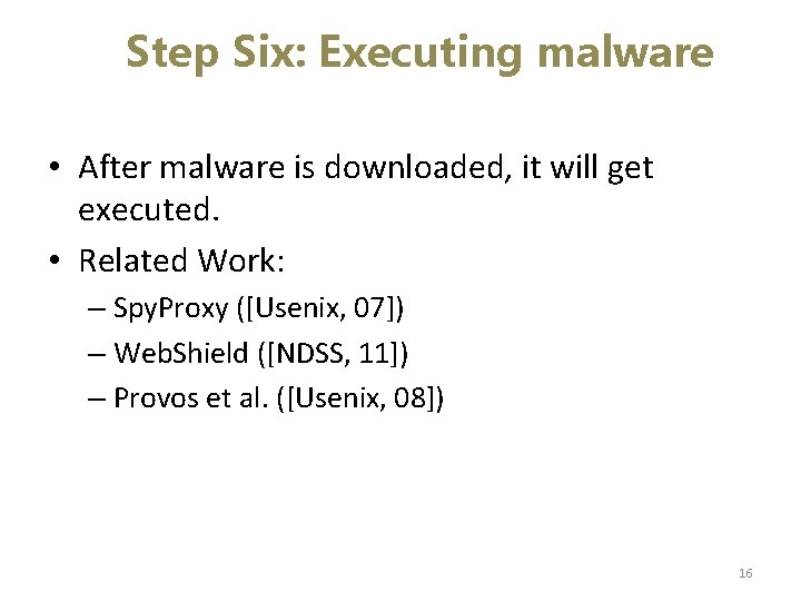 Step Six: Executing malware • After malware is downloaded, it will get executed. •