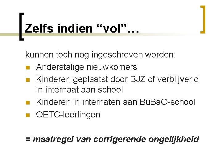 """Zelfs indien """"vol""""… kunnen toch nog ingeschreven worden: n Anderstalige nieuwkomers n Kinderen geplaatst"""